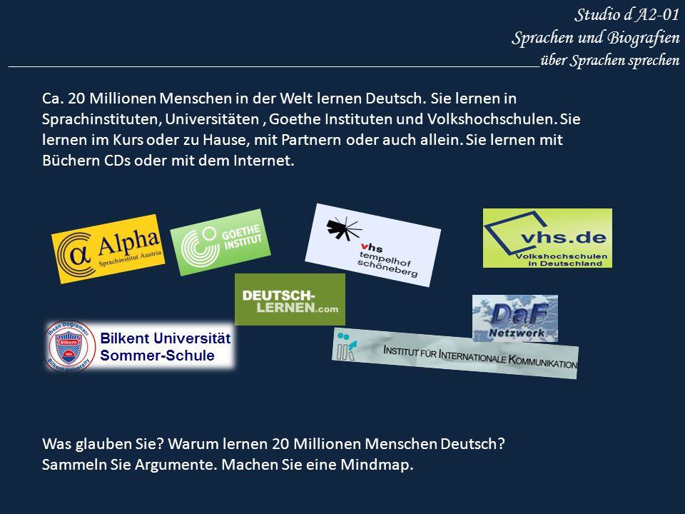 Studio d A2-01 Sprachen und Biografien ______________________________________________________________über Sprachen sprechen Auch diese Leute lernen Deutsch oder haben Deutsch gelernt.