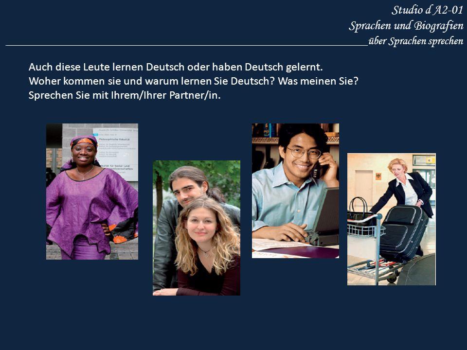 Studio d A2-01 Sprachen und Biografien ______________________________________________________________über Sprachen sprechen Auch diese Leute lernen De