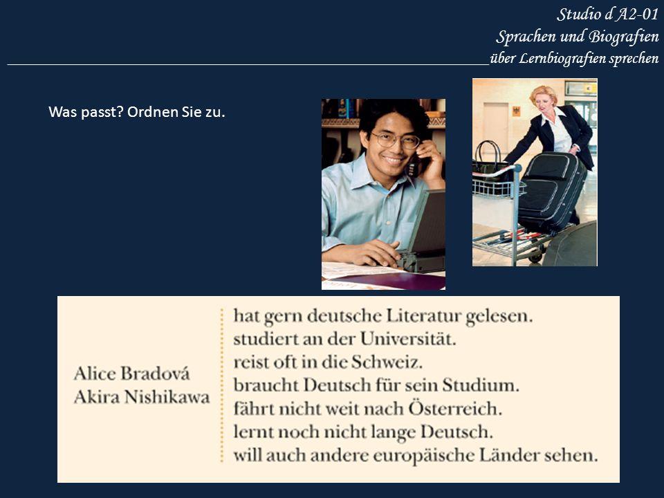 Studio d A2-01 Sprachen und Biografien Was passt? Ordnen Sie zu. __________________________________________________________über Lernbiografien spreche