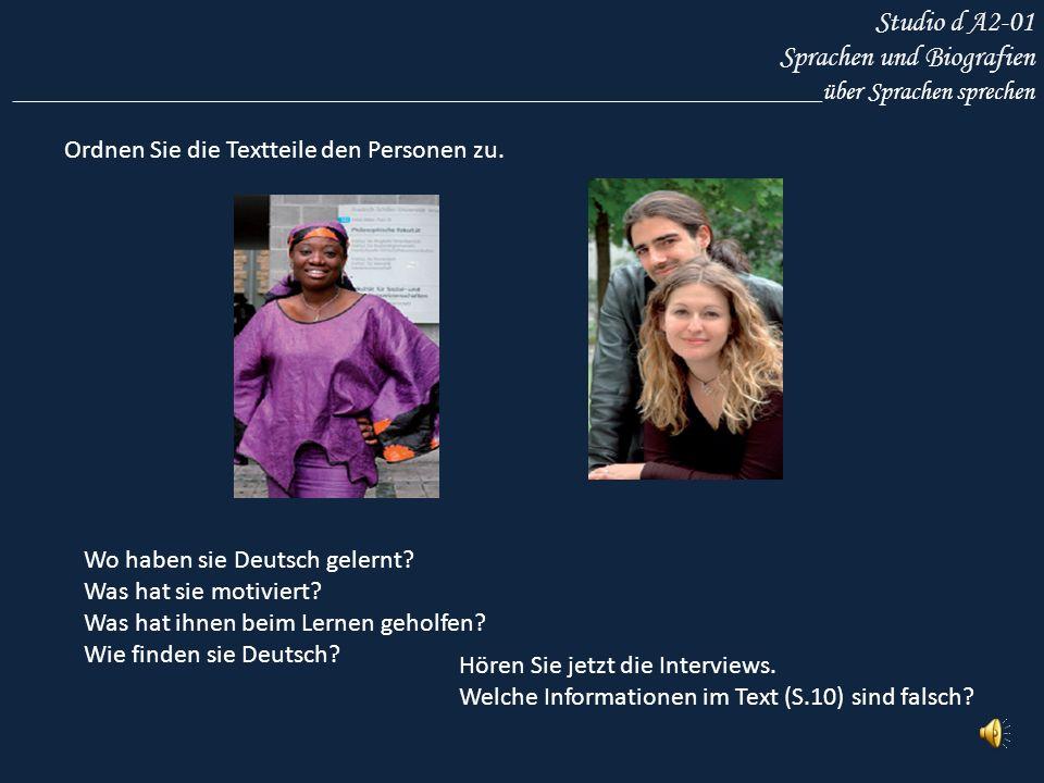 Studio d A2-01 Sprachen und Biografien ___________________________________________________________________Gründe nennen Warum lernen Alice, Akira, Rebecca und Gabriella Deutsch.
