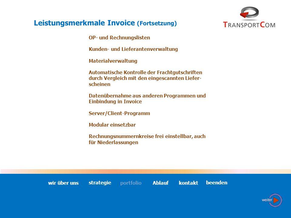 Leistungsmerkmale Invoice Einscannen der Lieferscheine Identifikationslauf Automatische Zuordnung zu den Aufträgen Automatische Rechnungserstellung Au
