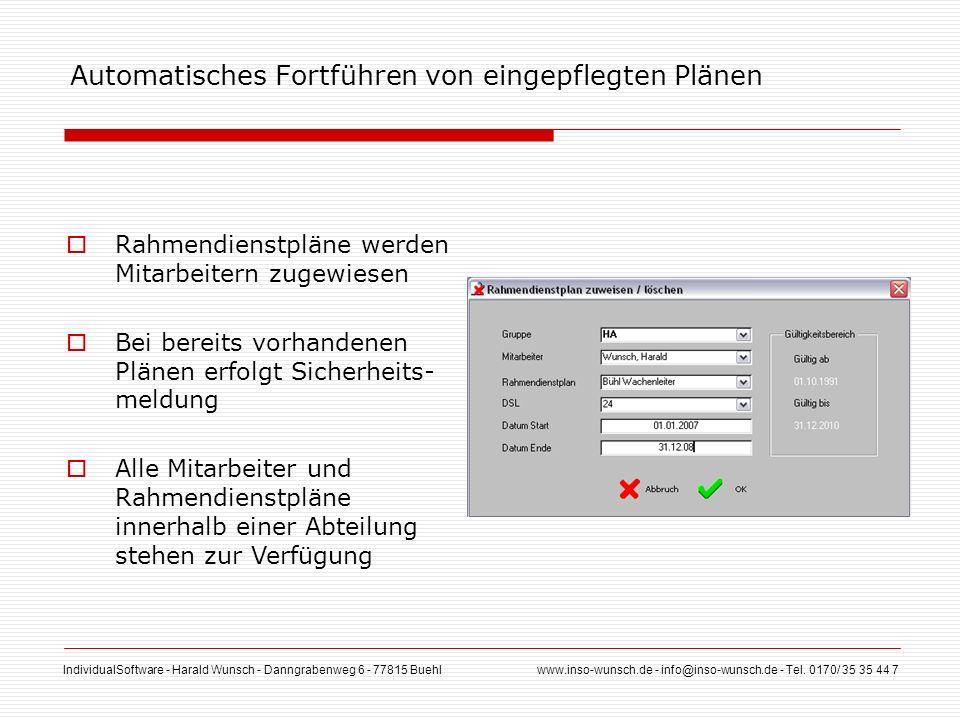 IndividualSoftware - Harald Wunsch - Danngrabenweg 6 - 77815 Buehl www.inso-wunsch.de - info@inso-wunsch.de - Tel. 0170/ 35 35 44 7 Automatisches Fort