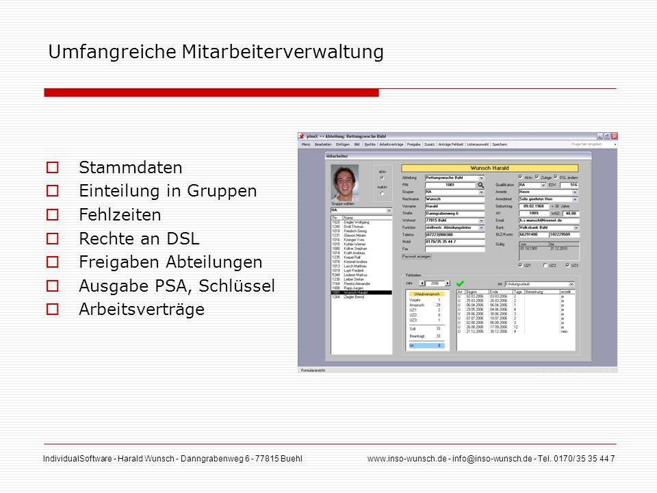IndividualSoftware - Harald Wunsch - Danngrabenweg 6 - 77815 Buehl www.inso-wunsch.de - info@inso-wunsch.de - Tel. 0170/ 35 35 44 7 Umfangreiche Mitar