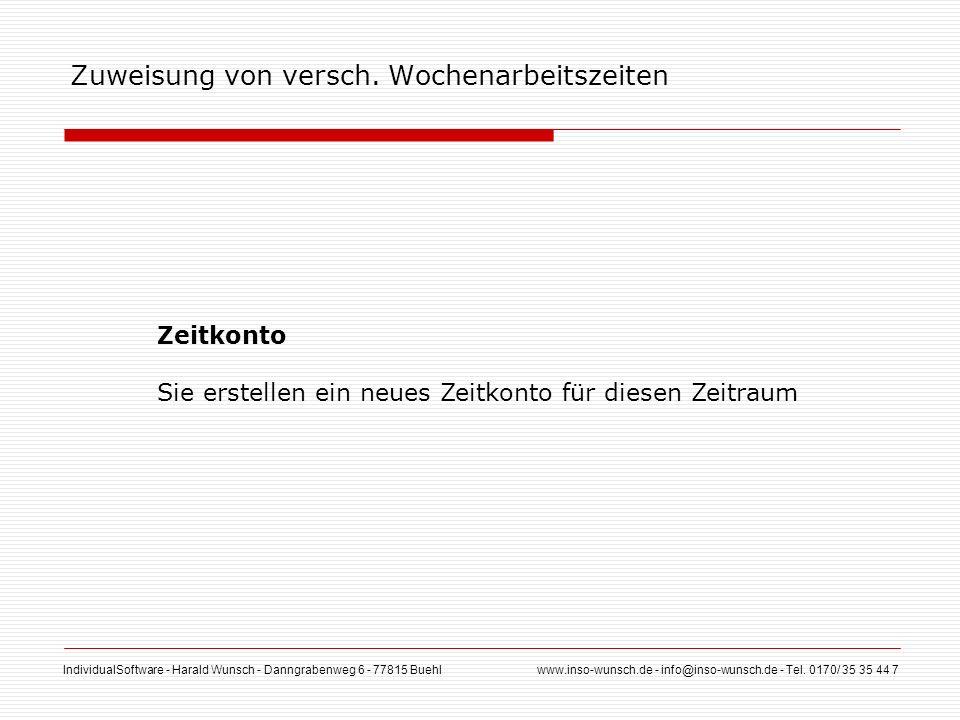 IndividualSoftware - Harald Wunsch - Danngrabenweg 6 - 77815 Buehl www.inso-wunsch.de - info@inso-wunsch.de - Tel. 0170/ 35 35 44 7 Zuweisung von vers