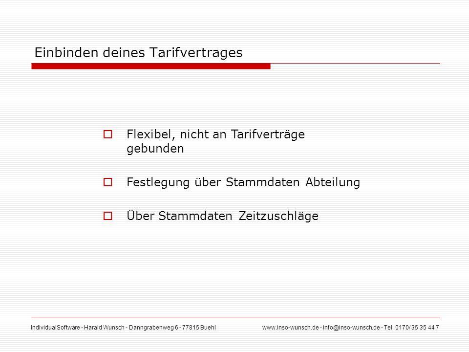IndividualSoftware - Harald Wunsch - Danngrabenweg 6 - 77815 Buehl www.inso-wunsch.de - info@inso-wunsch.de - Tel. 0170/ 35 35 44 7 Einbinden deines T