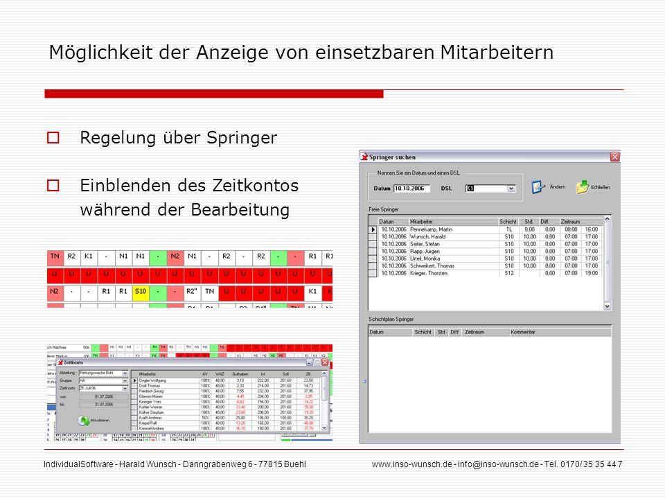 IndividualSoftware - Harald Wunsch - Danngrabenweg 6 - 77815 Buehl www.inso-wunsch.de - info@inso-wunsch.de - Tel. 0170/ 35 35 44 7 Möglichkeit der An