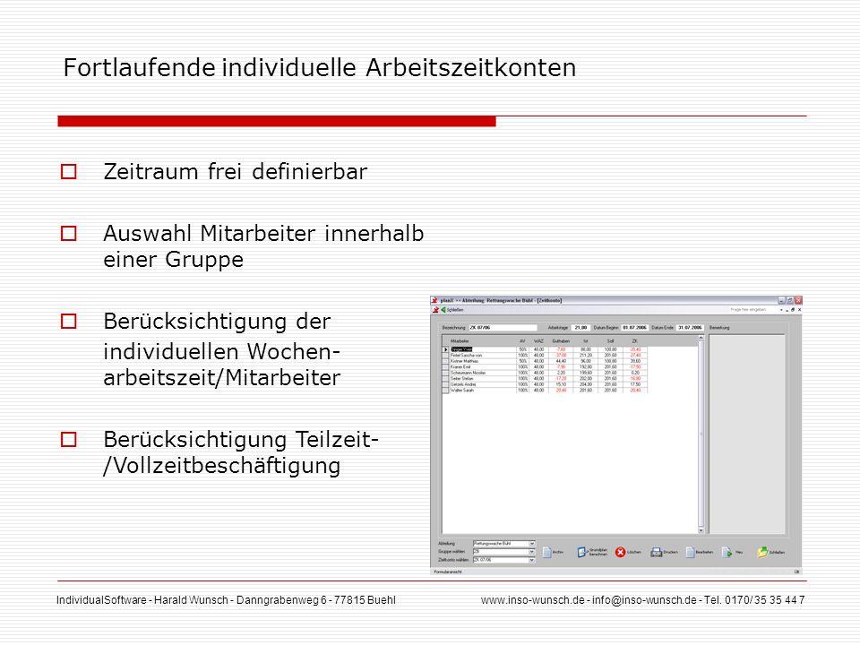 IndividualSoftware - Harald Wunsch - Danngrabenweg 6 - 77815 Buehl www.inso-wunsch.de - info@inso-wunsch.de - Tel. 0170/ 35 35 44 7 Fortlaufende indiv