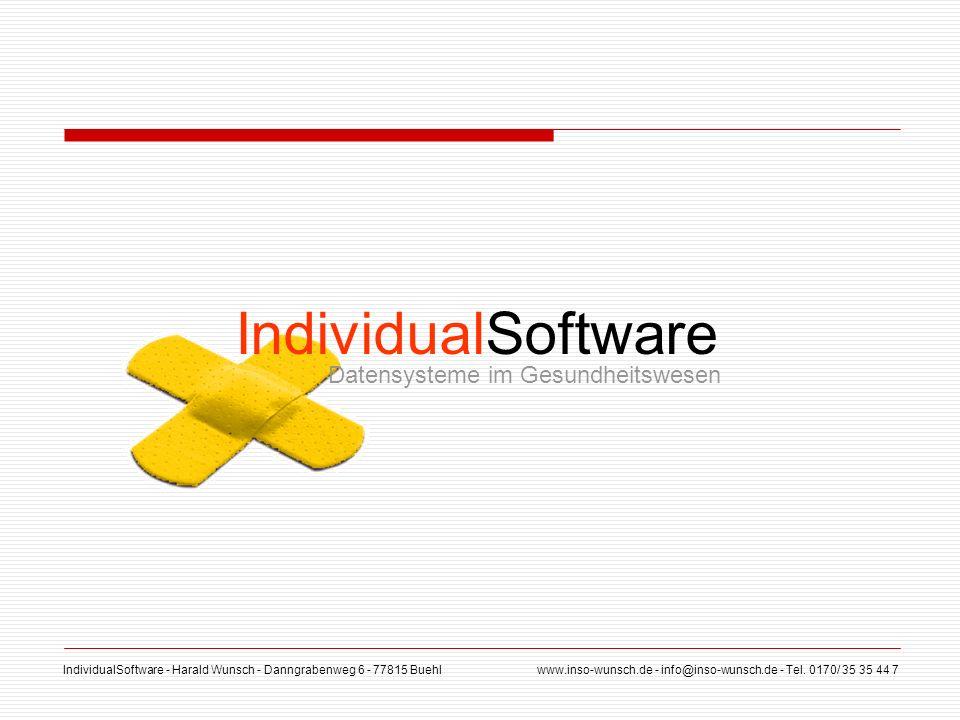 IndividualSoftware - Harald Wunsch - Danngrabenweg 6 - 77815 Buehl www.inso-wunsch.de - info@inso-wunsch.de - Tel. 0170/ 35 35 44 7 Datensysteme im Ge