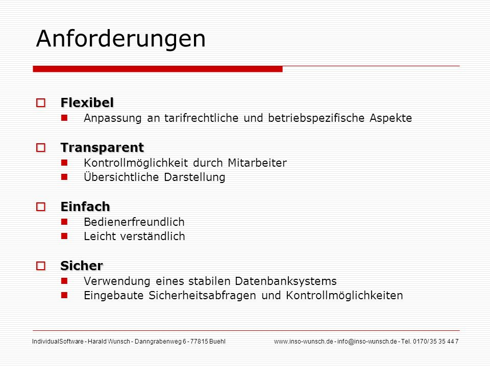 IndividualSoftware - Harald Wunsch - Danngrabenweg 6 - 77815 Buehl www.inso-wunsch.de - info@inso-wunsch.de - Tel. 0170/ 35 35 44 7 Anforderungen Flex