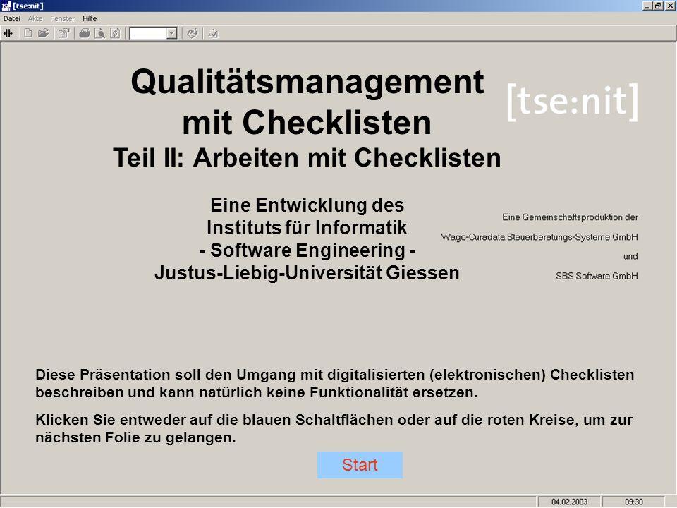 Qualitätsmanagement mit Checklisten Teil II: Arbeiten mit Checklisten Eine Entwicklung des Instituts für Informatik - Software Engineering - Justus-Li