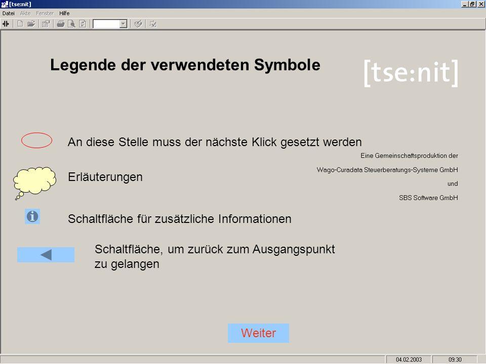 Schaltfläche für zusätzliche Informationen Erläuterungen An diese Stelle muss der nächste Klick gesetzt werden Legende der verwendeten Symbole Schaltf