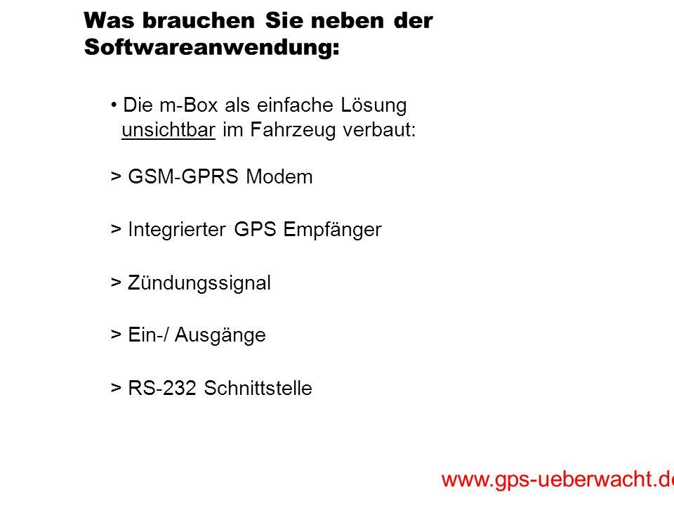 www.gps-ueberwacht.de Was brauchen Sie neben der Softwareanwendung: Die m-Box als einfache Lösung unsichtbar im Fahrzeug verbaut: > Ein-/ Ausgänge > Z