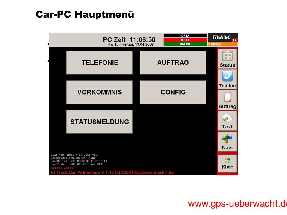 www.gps-ueberwacht.de Car-PC Hauptmenü Kinderleichte Menüführung individuelle Gestaltung der Menüoberfläche