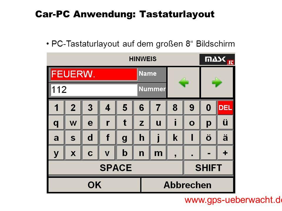 www.gps-ueberwacht.de Car-PC Anwendung: Tastaturlayout PC-Tastaturlayout auf dem großen 8 Bildschirm