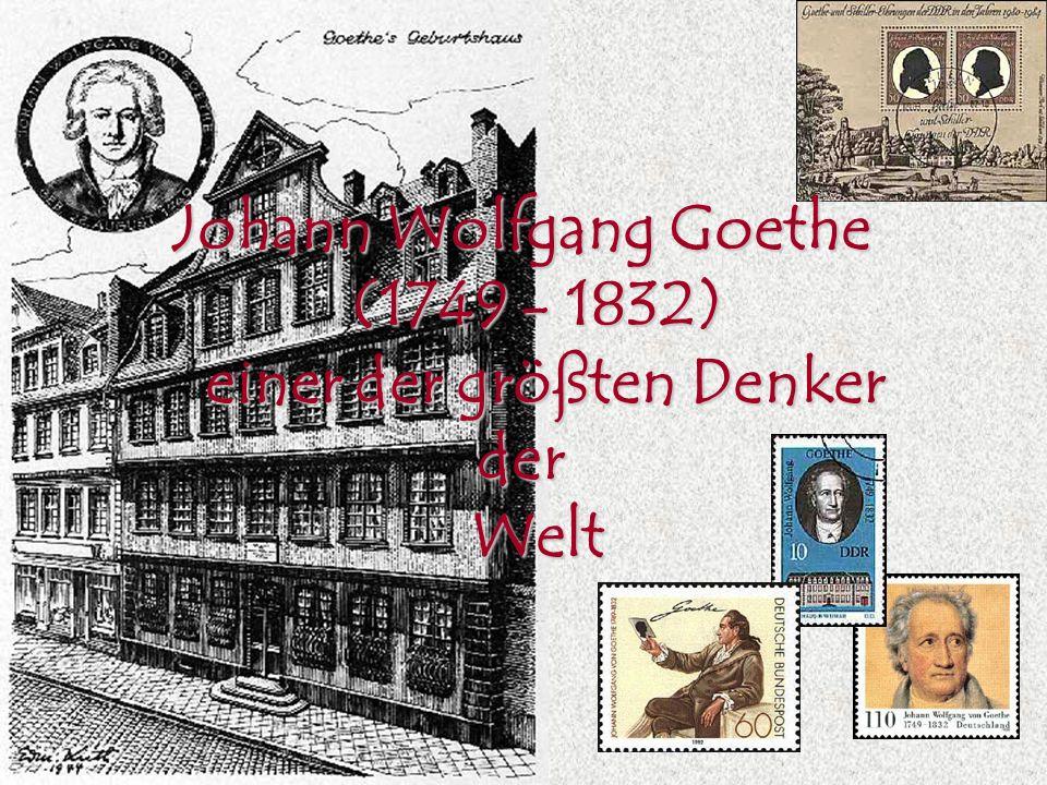 Goethe wurde am 28.August 1749 in Frankfurt am Main geboren.