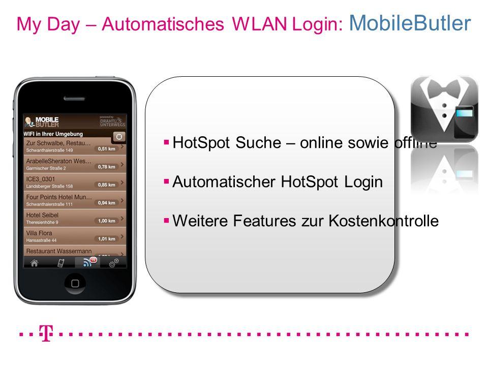 VGK4 3 My Day – Automatisches WLAN Login: MobileButler HotSpot Suche – online sowie offline Automatischer HotSpot Login Weitere Features zur Kostenkon