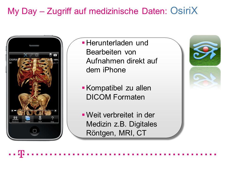 VGK4 3 My Day – Zugriff auf medizinische Daten: OsiriX Herunterladen und Bearbeiten von Aufnahmen direkt auf dem iPhone Kompatibel zu allen DICOM Form