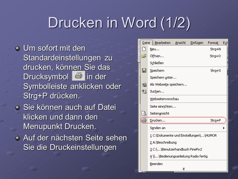 Drucken in Word (1/2) Um sofort mit den Standardeinstellungen zu drucken, können Sie das Drucksymbol in der Symbolleiste anklicken oder Strg+P drücken