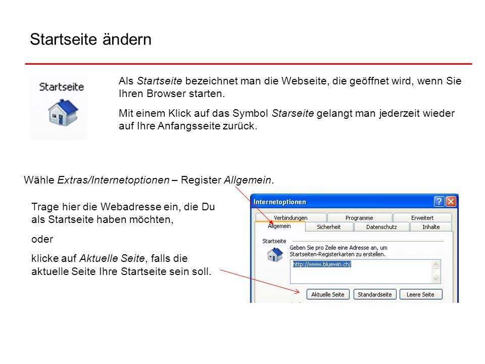 Startseite ändern Als Startseite bezeichnet man die Webseite, die geöffnet wird, wenn Sie Ihren Browser starten. Mit einem Klick auf das Symbol Starse
