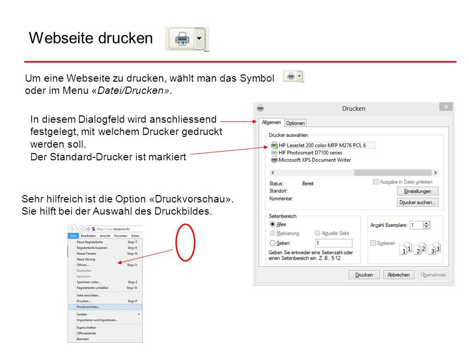 Webseite drucken Um eine Webseite zu drucken, wählt man das Symbol oder im Menu «Datei/Drucken». Sehr hilfreich ist die Option «Druckvorschau». Sie hi