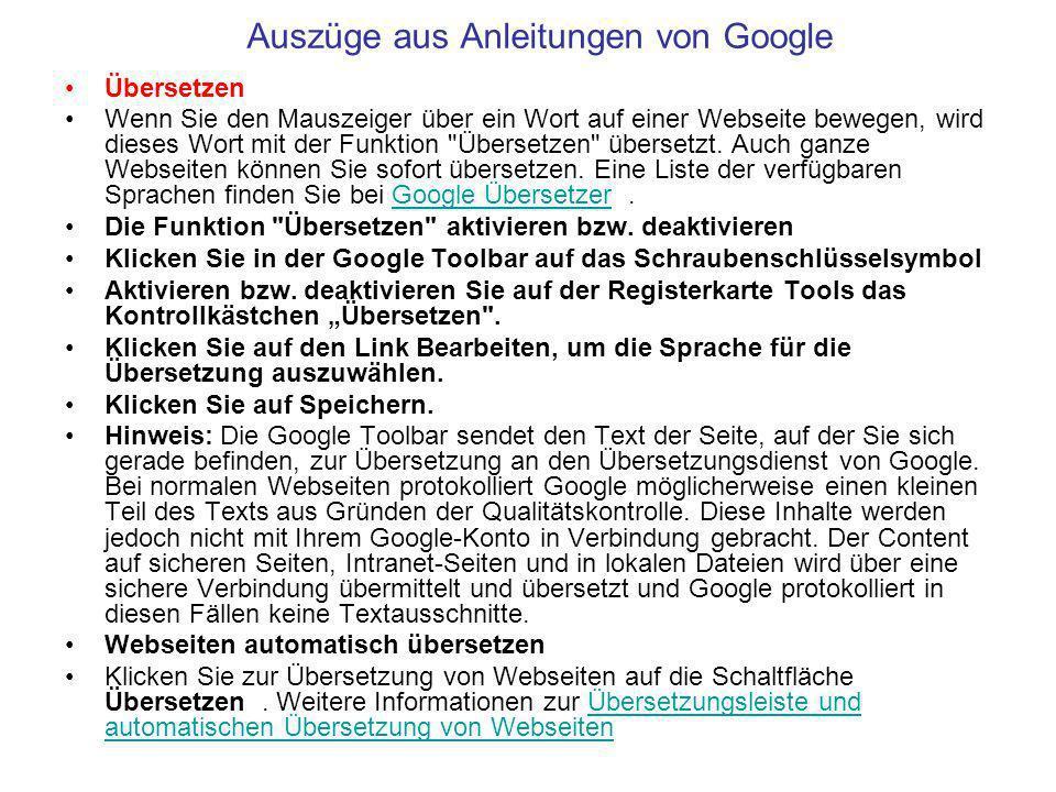 Auszüge aus Anleitungen von Google Übersetzen Wenn Sie den Mauszeiger über ein Wort auf einer Webseite bewegen, wird dieses Wort mit der Funktion Übersetzen übersetzt.