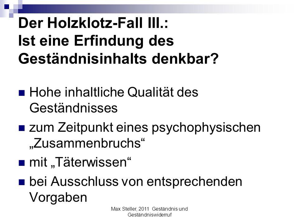 Der Holzklotz-Fall III.: Ist eine Erfindung des Geständnisinhalts denkbar? Hohe inhaltliche Qualität des Geständnisses zum Zeitpunkt eines psychophysi