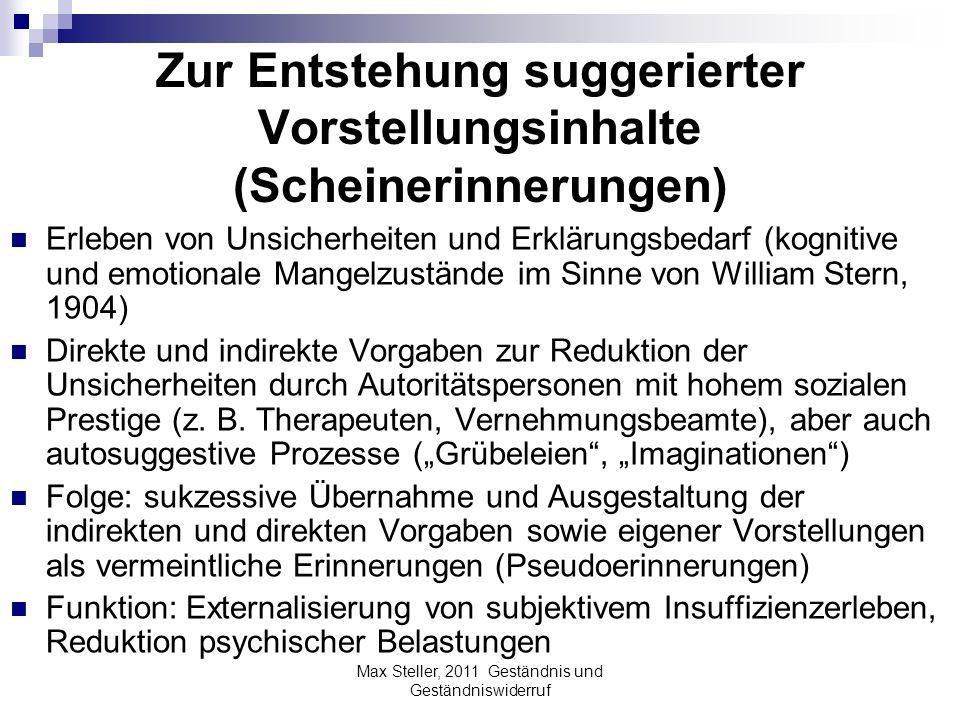 Zur Entstehung suggerierter Vorstellungsinhalte (Scheinerinnerungen) Erleben von Unsicherheiten und Erklärungsbedarf (kognitive und emotionale Mangelz