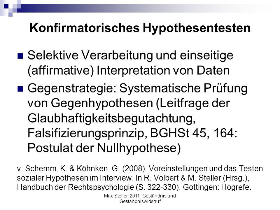 Konfirmatorisches Hypothesentesten Selektive Verarbeitung und einseitige (affirmative) Interpretation von Daten Gegenstrategie: Systematische Prüfung