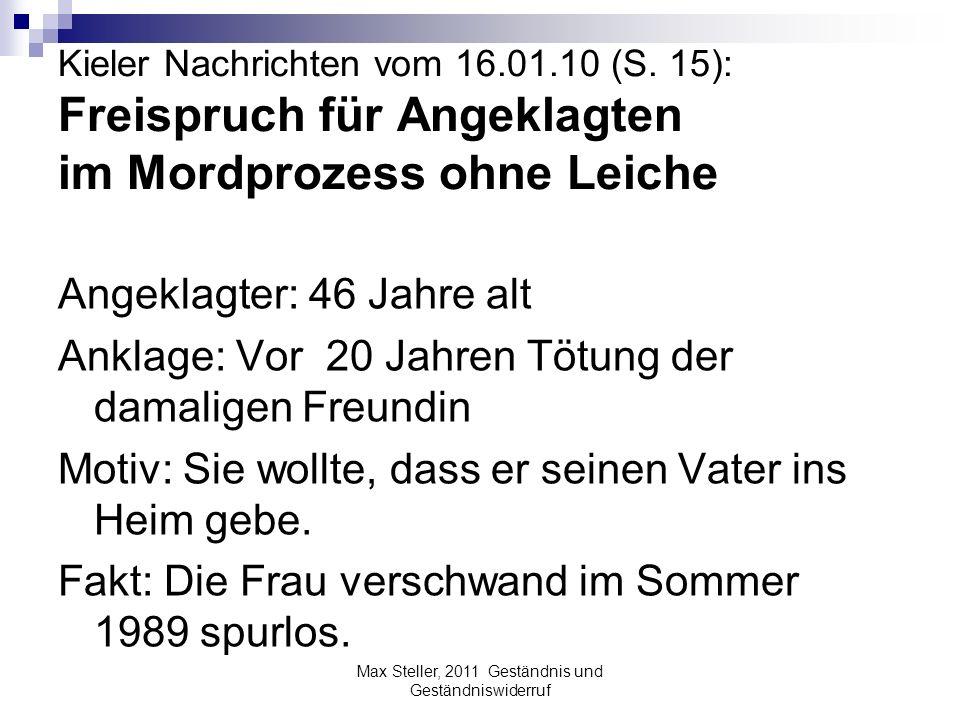 Kieler Nachrichten vom 16.01.10 (S. 15): Freispruch für Angeklagten im Mordprozess ohne Leiche Angeklagter: 46 Jahre alt Anklage: Vor 20 Jahren Tötung