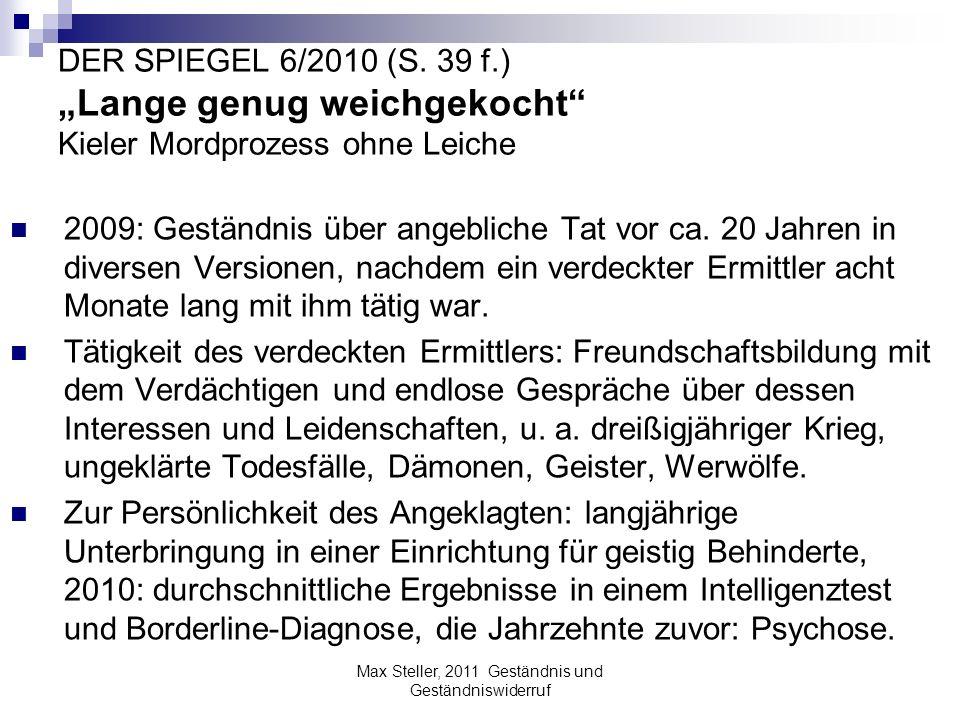 DER SPIEGEL 6/2010 (S. 39 f.) Lange genug weichgekocht Kieler Mordprozess ohne Leiche 2009: Geständnis über angebliche Tat vor ca. 20 Jahren in divers
