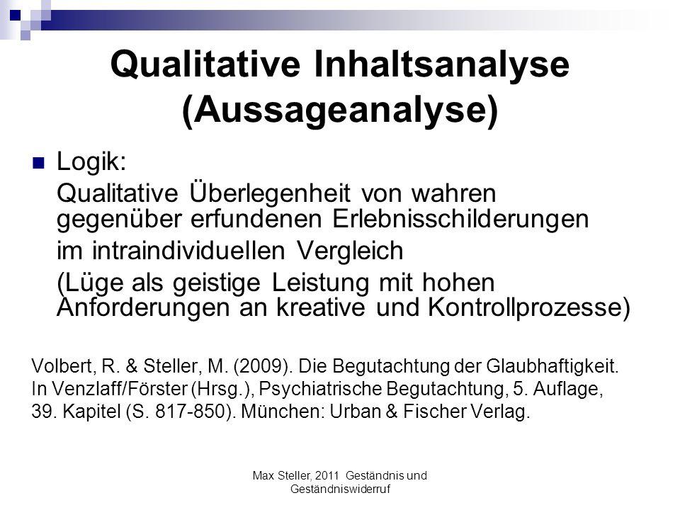 Qualitative Inhaltsanalyse (Aussageanalyse) Logik: Qualitative Überlegenheit von wahren gegenüber erfundenen Erlebnisschilderungen im intraindividuell