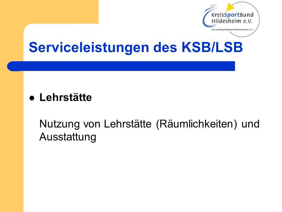 Serviceleistungen des KSB/LSB Lehrstätte Nutzung von Lehrstätte (Räumlichkeiten) und Ausstattung