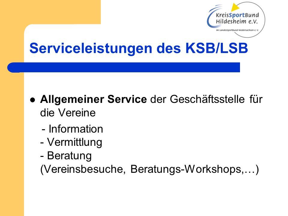 Serviceleistungen des KSB/LSB Allgemeiner Service der Geschäftsstelle für die Vereine - Information - Vermittlung - Beratung (Vereinsbesuche, Beratung