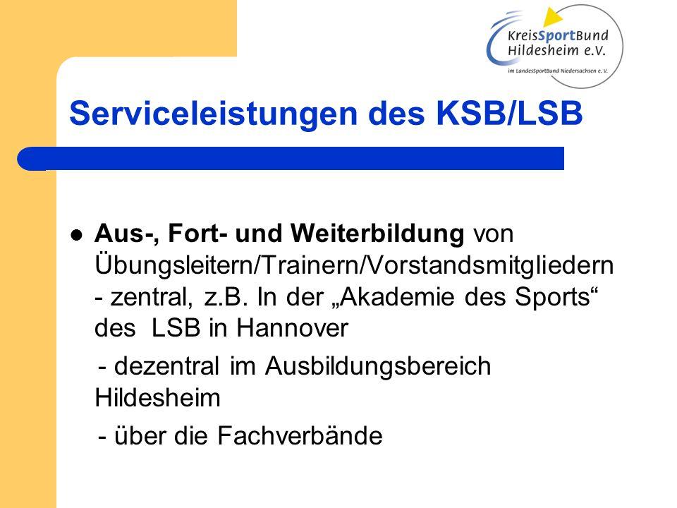 Serviceleistungen des KSB/LSB Aus-, Fort- und Weiterbildung von Übungsleitern/Trainern/Vorstandsmitgliedern - zentral, z.B. In der Akademie des Sports