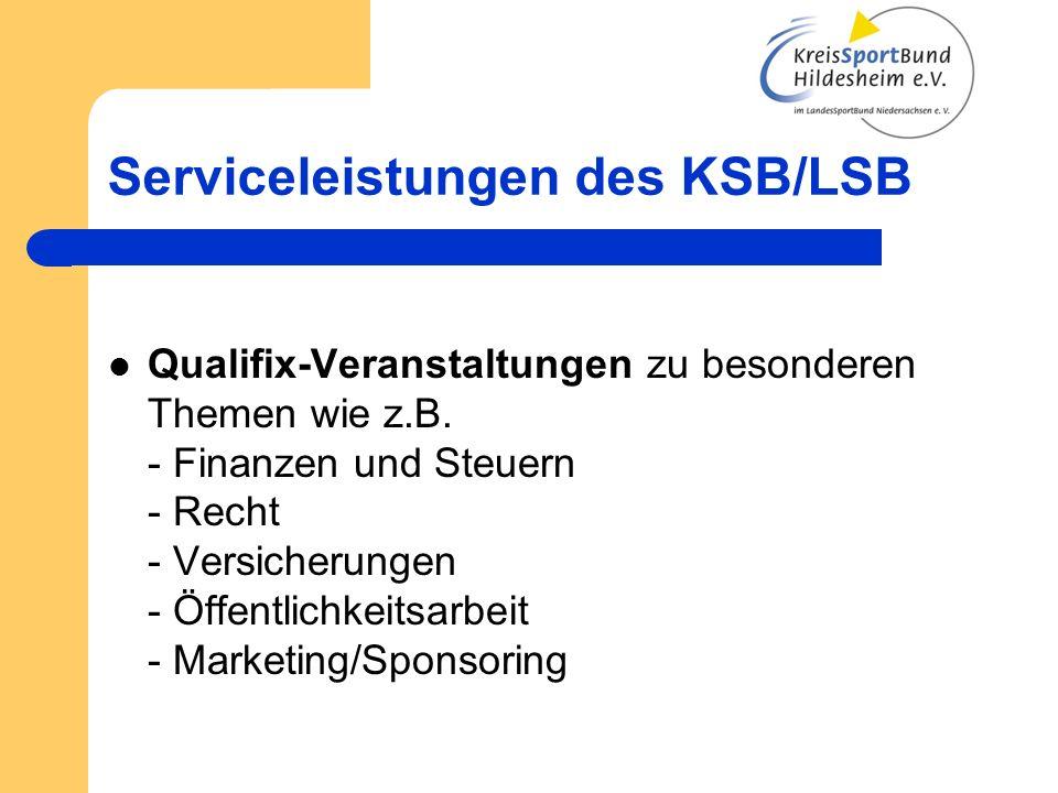Serviceleistungen des KSB/LSB Qualifix-Veranstaltungen zu besonderen Themen wie z.B. - Finanzen und Steuern - Recht - Versicherungen - Öffentlichkeits