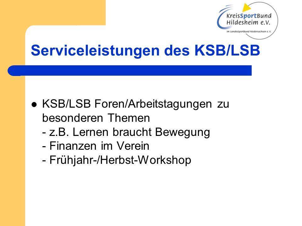 Serviceleistungen des KSB/LSB KSB/LSB Foren/Arbeitstagungen zu besonderen Themen - z.B. Lernen braucht Bewegung - Finanzen im Verein - Frühjahr-/Herbs
