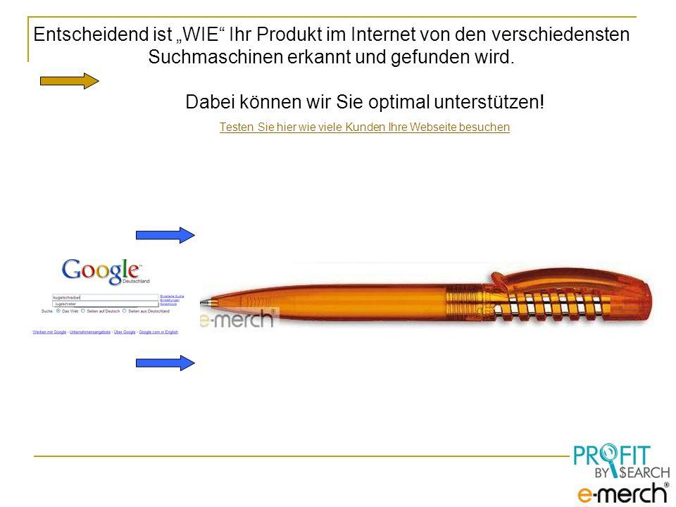 Schritt 1: Ihr Kugelschreiber wird sofort über Google + Co auf die erste Ergebnis Seite für Kugelschreiber gebracht