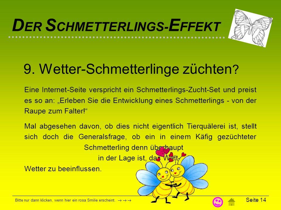 D ER S CHMETTERLINGS- E FFEKT Bitte nur dann klicken, wenn hier ein rosa Smilie erscheint. Seite 13 31. März 2006: Öl und Schmetterling - das mag irge
