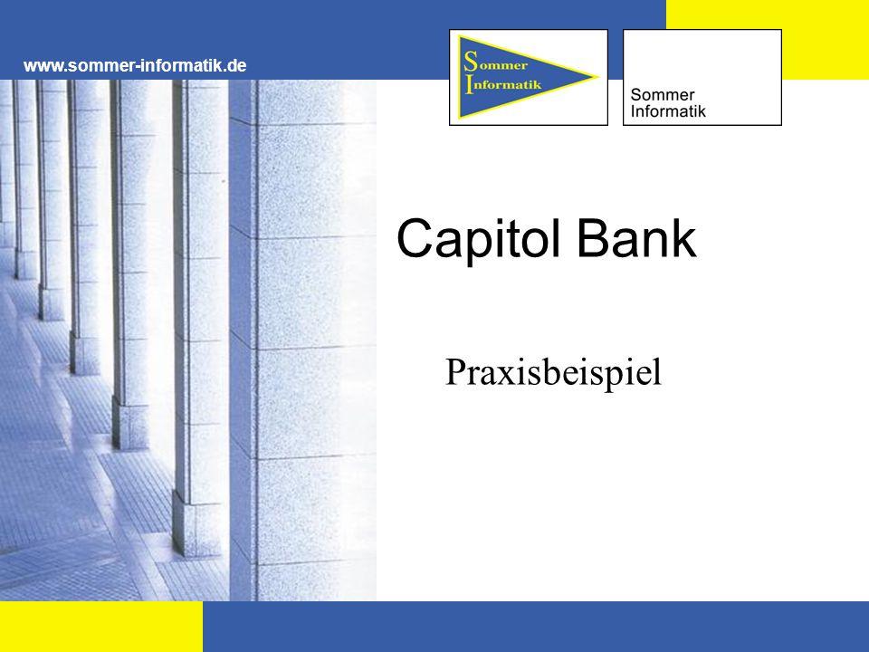 www.sommer-informatik.de Capitol Bank Praxisbeispiel