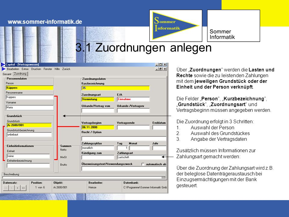 www.sommer-informatik.de 3.1 Zuordnungen anlegen Über Zuordnungen werden die Lasten und Rechte sowie die zu leistenden Zahlungen mit dem jeweiligen Gr
