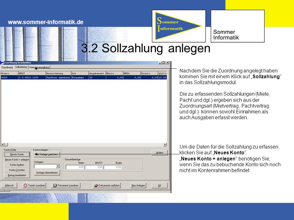 www.sommer-informatik.de 3.2 Sollzahlung anlegen Nachdem Sie die Zuordnung angelegt haben kommen Sie mit einem Klick auf Sollzahlung in das Sollzahlun