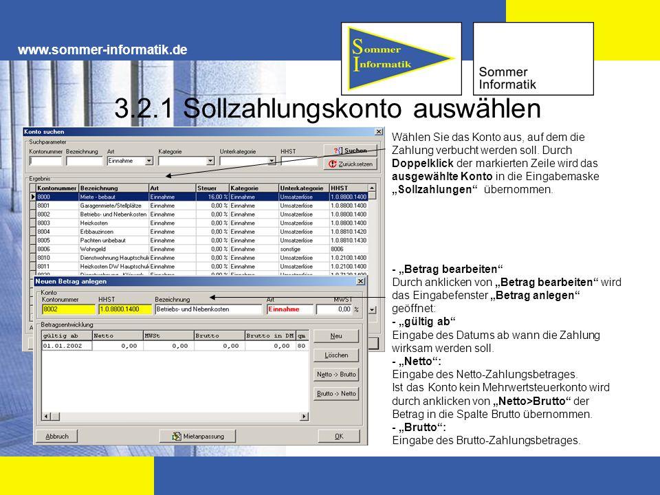 www.sommer-informatik.de 3.2.1 Sollzahlungskonto auswählen Wählen Sie das Konto aus, auf dem die Zahlung verbucht werden soll. Durch Doppelklick der m