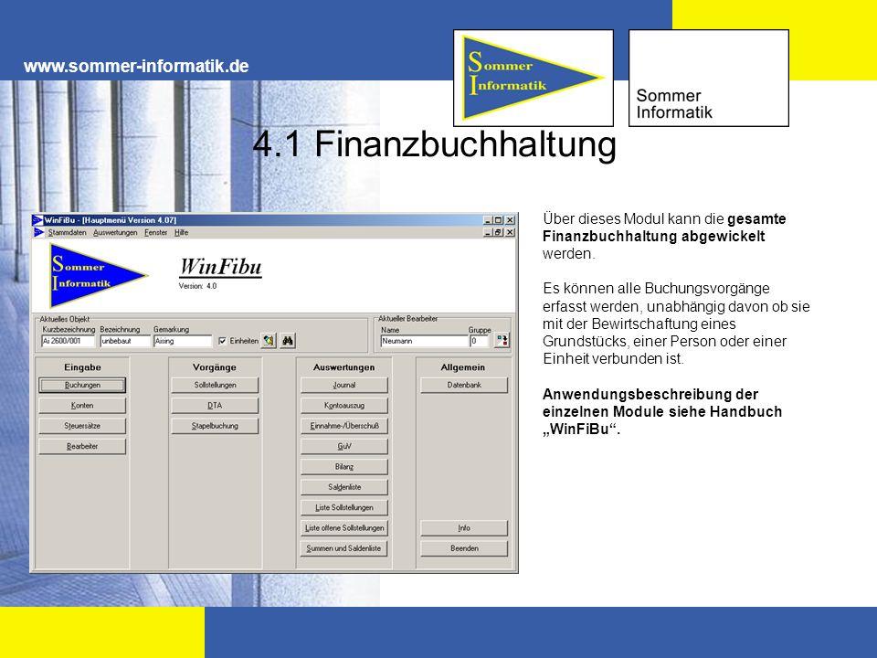 www.sommer-informatik.de 4.1 Finanzbuchhaltung Über dieses Modul kann die gesamte Finanzbuchhaltung abgewickelt werden. Es können alle Buchungsvorgäng