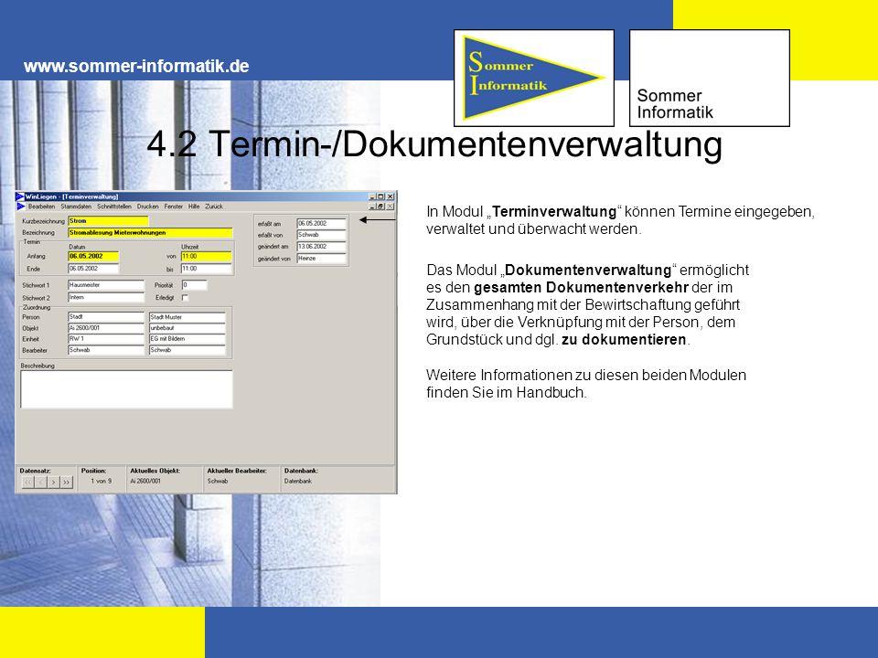 www.sommer-informatik.de 4.2 Termin-/Dokumentenverwaltung Das Modul Dokumentenverwaltung ermöglicht es den gesamten Dokumentenverkehr der im Zusammenh