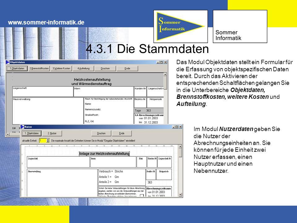 www.sommer-informatik.de 4.3.1 Die Stammdaten Das Modul Objektdaten stellt ein Formular für die Erfassung von objektspezifischen Daten bereit. Durch d