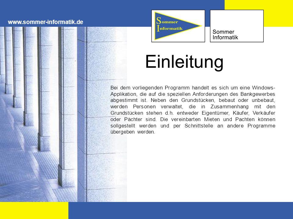 www.sommer-informatik.de Einleitung Bei dem vorliegenden Programm handelt es sich um eine Windows- Applikation, die auf die speziellen Anforderungen d