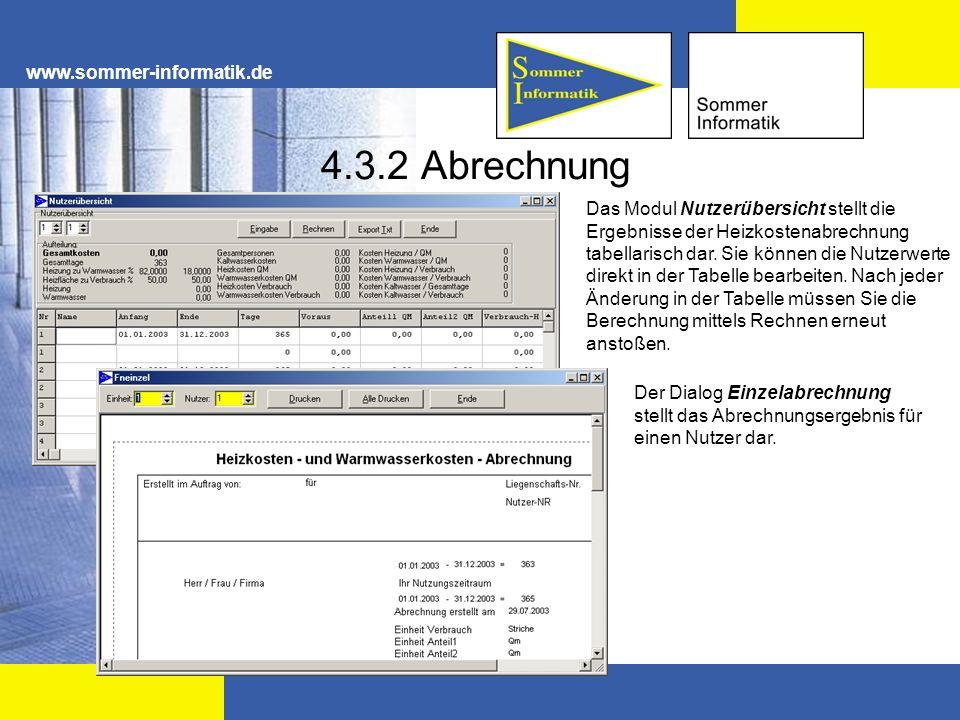 www.sommer-informatik.de 4.3.2 Abrechnung Das Modul Nutzerübersicht stellt die Ergebnisse der Heizkostenabrechnung tabellarisch dar. Sie können die Nu