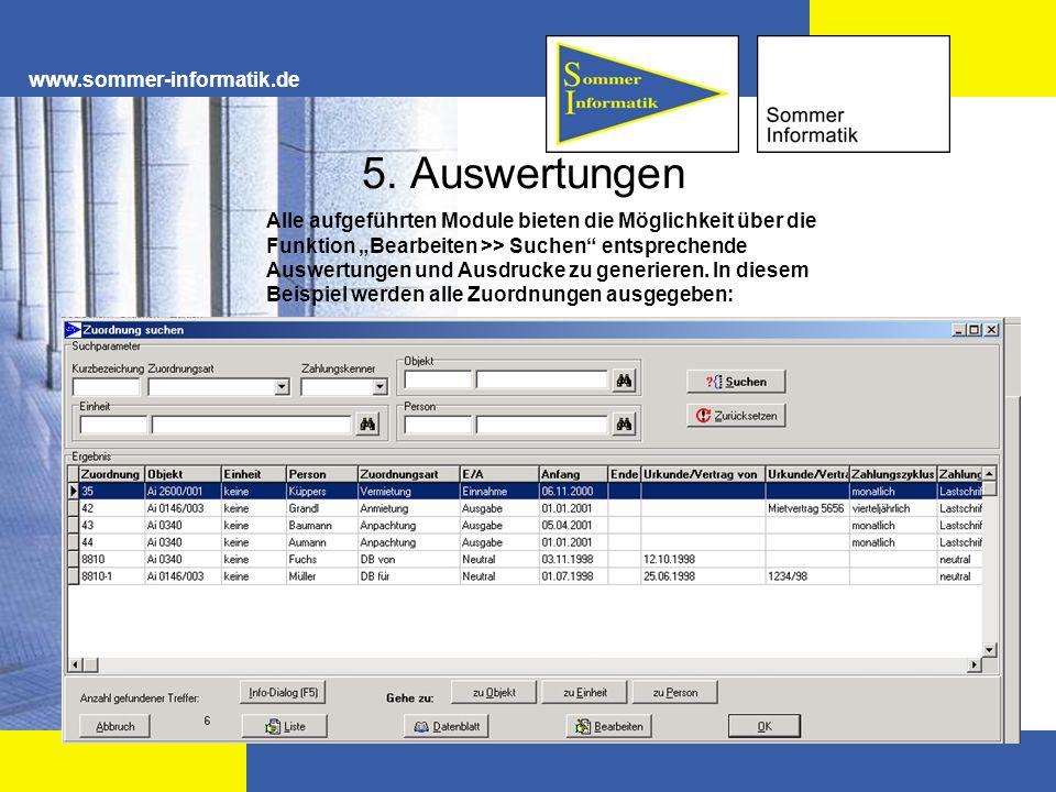 www.sommer-informatik.de 5. Auswertungen Alle aufgeführten Module bieten die Möglichkeit über die Funktion Bearbeiten >> Suchen entsprechende Auswertu