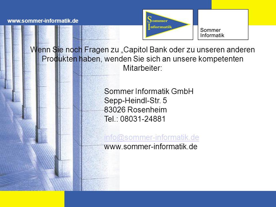 www.sommer-informatik.de Wenn Sie noch Fragen zu Capitol Bank oder zu unseren anderen Produkten haben, wenden Sie sich an unsere kompetenten Mitarbeit