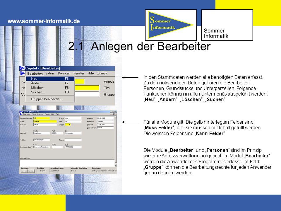 www.sommer-informatik.de 2.1 Anlegen der Bearbeiter In den Stammdaten werden alle benötigten Daten erfasst. Zu den notwendigen Daten gehören die Bearb